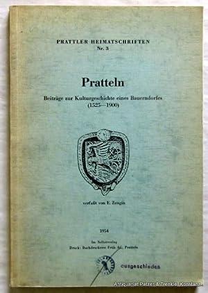 Pratteln. Beiträge zur Kulturgeschichte eines Bauerndorfes (1525-1900).: Pratteln. -- Zeugin,