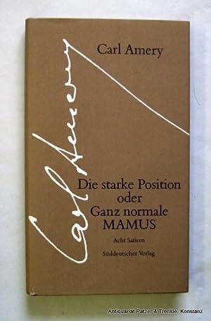 Die starke Position oder Ganz normale MAMUS.: Amery, Carl (d.i.