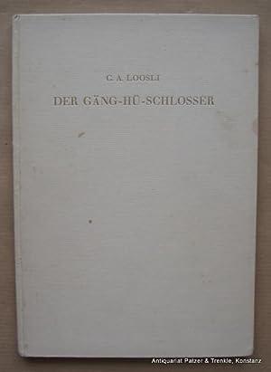Der Gäng-hü Schlosser. Zürich, Büchergilde Gutenberg, (1942).: Loosli, C(harles) A(lbert).