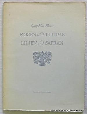 Rosen und Tulipan, Lilien und Safran. Gartenlust: Schauer, Georg Kurt.