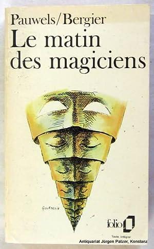 Le matin des magiciens. Introduction au réalisme: Pauwels, Louis &