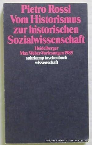 Vom Historismus zur historischen Sozialwissenschaft. Heidelberger Max: Rossi, Pietro.