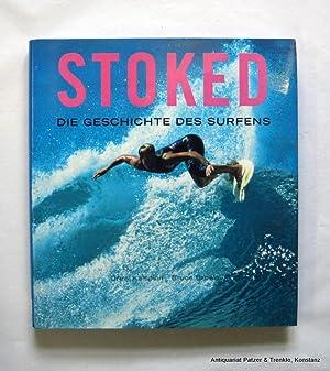 Stoked. Die Geschichte des Surfens. Übersetzt von: Kampion, Drew u.