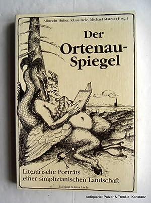 Literarische Porträts einer simplizianischen Landschaft. Herausgegeben von: Der Ortenau-Spiegel.
