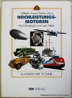 Hochleistungsmotoren. Karl Maybach und sein Werk. Düsseldorf,: Friedrichshafen. -- Treue,