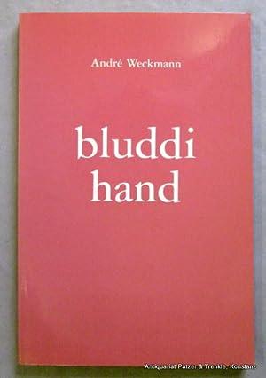 bluddi hand. elsassischi gedichter met franzeesche randglosse.: Weckmann, André.