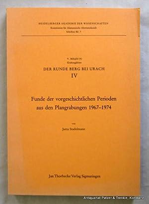 Funde der vorgeschichtlichen Perioden aus den Plangrabungen: Urach. -- Stadelmann,