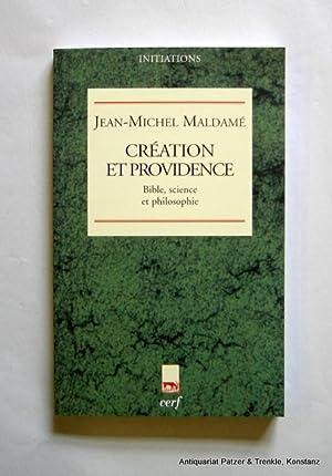 Création et Providence. Bible, science et philosophie.: Maldamé, Jean-Michel.