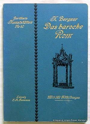Das barocke Rom. Leipzig, Seemann, 1914. Gr.-8vo.: Rom. -- Bergner,