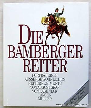 Die Bamberger Reiter. Porträt eines außergewöhnlichen Reiterregiments.: Kageneck, August Graf