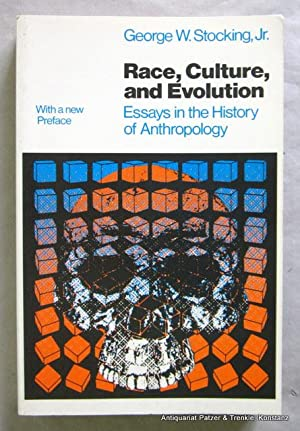 Race, Culture, and Evolution. Essays in the: Stocking Jr., George