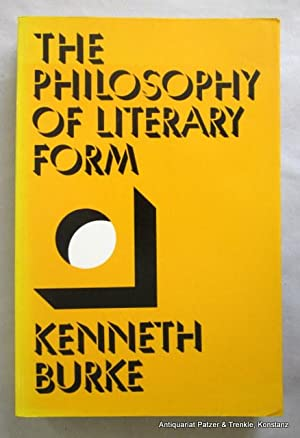 The Philosophy of Literary Form. Studies in: Burke, Kenneth.