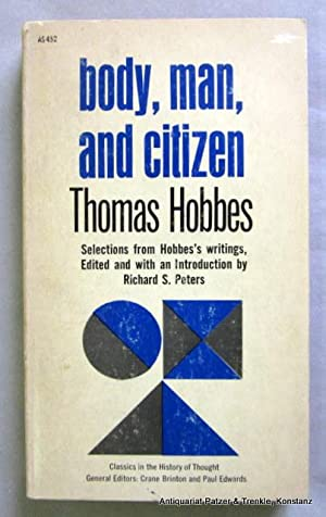 Body, Man, and Citizen. Selections from Thomas: Hobbes, Thomas.