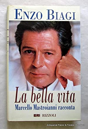 La bella vita. Marcello Mastroianni racconta. Milano,: Mastroianni. -- Biagi,