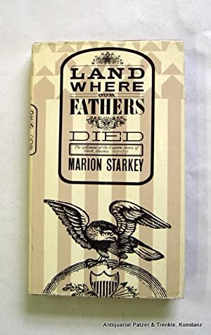 Land where our fathers died. The Settling: Starkey, Marion L.