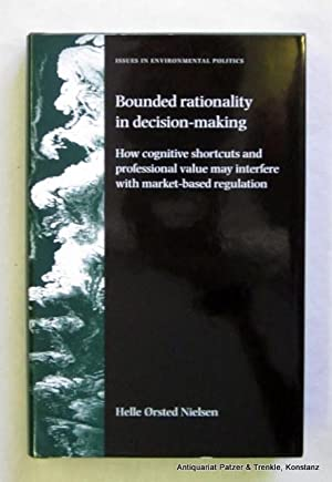 Bounded rationality in decision-making. How cognitive shortcuts: Nielsen, Helle.