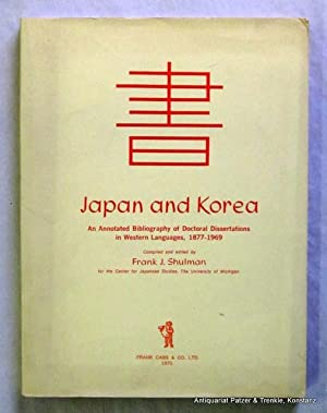Japan and Korea. An Annotated Bibliography of Doctoral Dissertations in Western Languages, 1877-1...