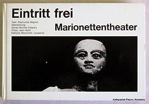 Text von Paul-Louis Mignon. Übersetzung von Gerda: Eintritt frei. Marionettentheater.