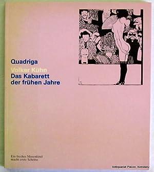 Das Kabarett der frühen Jahre. Ein freches Musenkind macht erste Schritte. Berlin, Quadriga ...