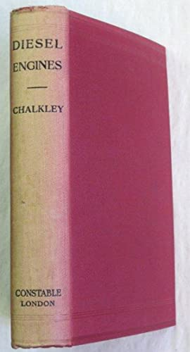 Diesel Engines for Land and Marine Work.: Chalkley, A. P.