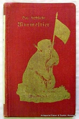 Das fröhliche Murmeltier. Allerlei Sing-Sang für Schweizer: Straßer, Gottfried.