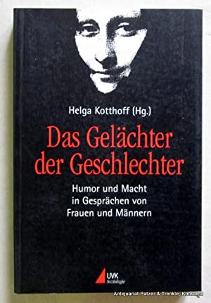 Humor und Macht in Gesprächen von Frauen und Männern. Hrsg. von Helga Kotthoff. 2., ...