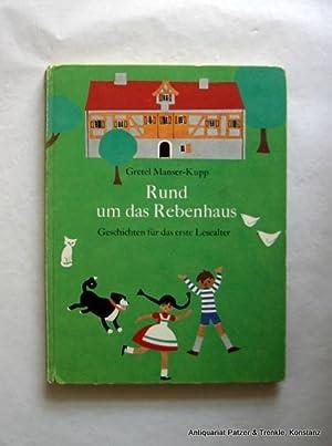 Rund um das Rebenhaus. Geschichten für das: Manser-Kupp, Gretel.