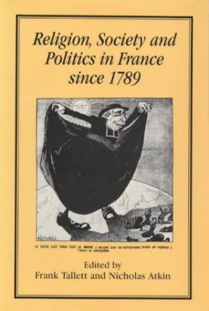 Religion, Society and Politics in France Since 1789