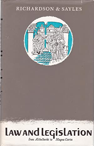 Law and Legislation from Aethelberht to Magna: G. O. Sayles,