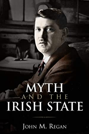 Myth and the Irish State: Historical Problems and Other Essays