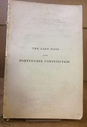 THE LAST DAYS OF THE PORTUGUESE CONSTITUTION