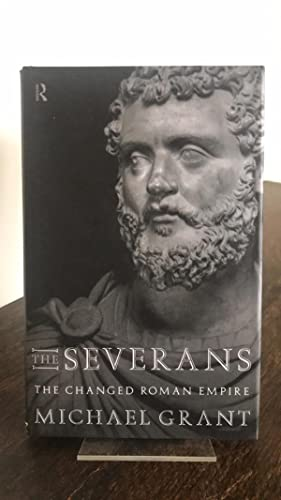 The Severans, The Changed Roman Empire