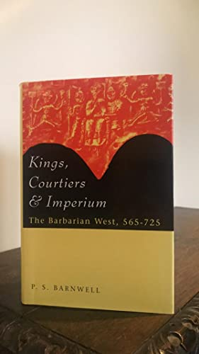 Kings, Courtiers & Imperium, The Barbarian West 565 - 725