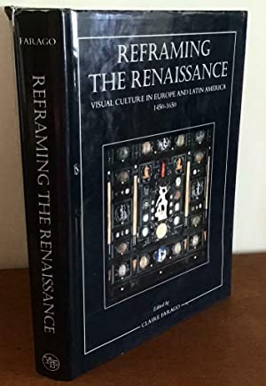 REFRAMING THE RENAISSANCE VISUAL CULTURE IN EUROPE & LATIN AMERICA 1450-1650