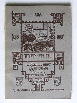 Toen en Nu, leesboek over de geschiedenis: Hulst, W.G.van der