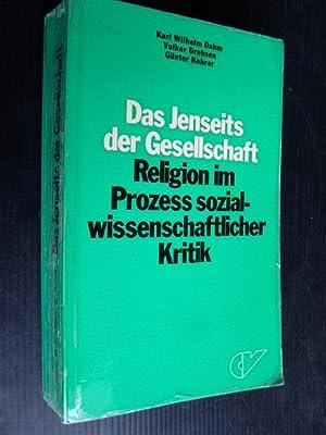 Das Jenseits der Gesellschaft, Religion im Prozess: Dahm, Karl Wilhelm