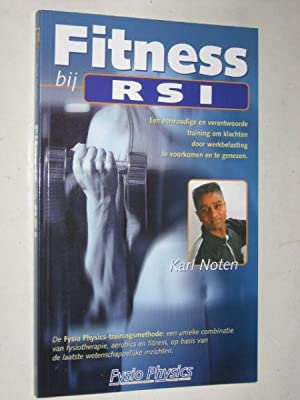Fitness bij RSI, eenvoudige en verantwoorde training: Noten, Karl