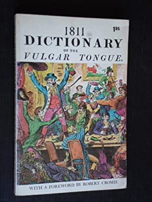 1811 Dictionary of the Vulgar Tongue, Unabridged from the original 1811 edition