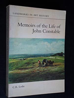 Memoirs of the Life of John Constable,: Leslie, C.R.