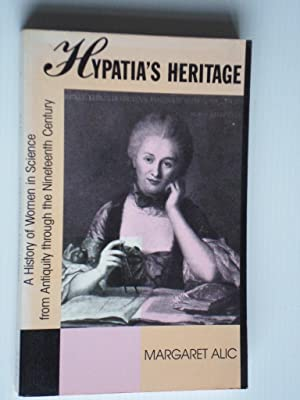 Hypatia's Heritage, A history of Women in: Alic, Margaret