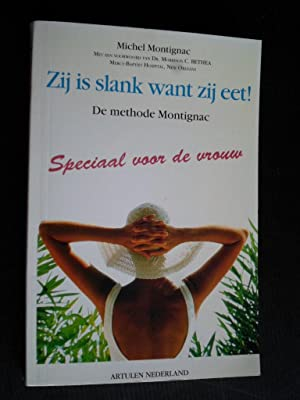 Zij is slank want zij eet! De methode Montignac