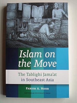 Islam on the Move, The Tablighi Jama'at: Noor, Farish A.