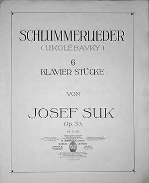 Op. 33] Schlummerlieder (Ukolébavky). 6 Klavier-Stücke. Op.: Suk, Josef:
