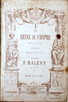 La Reine de Chypre. Opéra en cinq actes. Paroles de M. de St. Georges. Partition, piano et chant