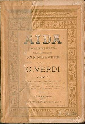Aida. Grand opéra en quatre actes. Paroles françaises de MM. du Locle & Nuitter. Partition pour p...