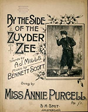 By the side of the Zuyderzee. Words by A.J. Mills. Sung by Miss Annie Purcell