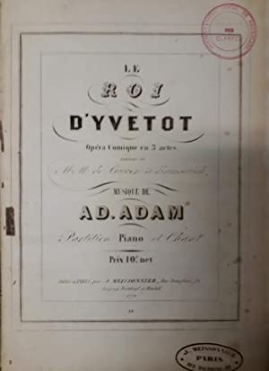 Le roi d`Yvetot. Opéra comique en 3 actes. Paroles de MM de Leuven et Brunswick. Partition piano ...