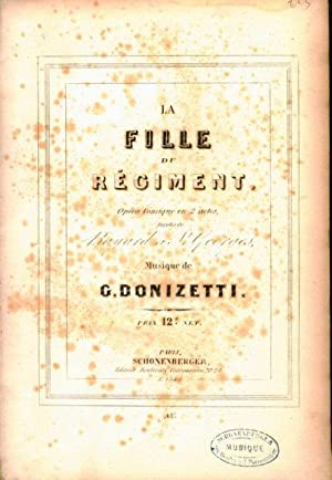 La fille du Régiment. Opéra comique en 2 actes, paroles de Bayard St. Georges