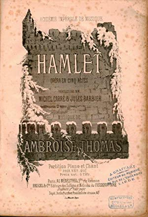 Hamlet. Opéra en cinq actes. Paroles de MM. Michel Carré et Jules Barbier. Partition piano et cha...
