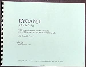 Ryoanji. Solos for voice. With percussion or orchestral obbligato and ad libitum with other piece...